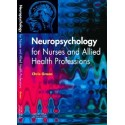 Neuropsychology for Nurses and Allied Health Professionals, 1st Edition